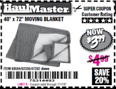 "Harbor Freight Coupon 40"" X 72"" MOVING BLANKET Lot No. 69504/62336/47262 Valid Thru: 1/1/19 - $3.99"