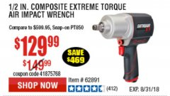 "Harbor Freight Coupon EARTHQUAKE XT 1/2"" PRO AIR IMPACT WRENCHES Lot No. 62891/63800 Expired: 8/31/18 - $129.99"