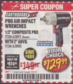 "Harbor Freight Coupon EARTHQUAKE XT 1/2"" PRO AIR IMPACT WRENCHES Lot No. 62891/63800 Expired: 7/31/19 - $129.99"