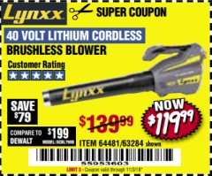 Harbor Freight Coupon LYNXX 40 VOLT LITHIUM CORDLESS BRUSHLESS BLOWER Lot No. 64481/63284 Expired: 11/3/18 - $119.99