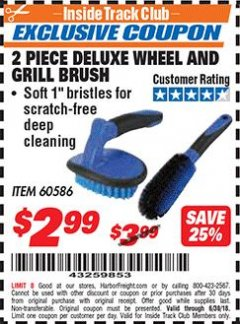 Harbor Freight ITC Coupon 2 PIECE DELUXE WHEEL AND GRILL BRUSH Lot No. 60586 Dates Valid: 12/31/69 - 6/30/18 - $2.99