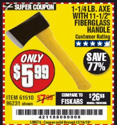 "Harbor Freight Coupon 1-1/4 LB. AXE WITH 11-1/2"" FIBERGLASS HANDLE Lot No. 96231/61510 Expired: 12/14/19 - $5.99"