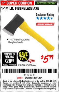 "Harbor Freight Coupon 1-1/4 LB. AXE WITH 11-1/2"" FIBERGLASS HANDLE Lot No. 96231/61510 Expired: 12/31/19 - $5.99"