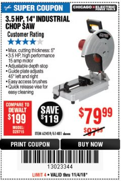 "Harbor Freight Coupon 3.5 HP, 14"" INDUSTRIAL CHOP SAW Lot No. 62459 Expired: 11/4/18 - $79.99"