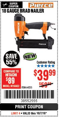 Harbor Freight Coupon PIERCE 18 GAUGE BRAD NAILER Lot No. 64255 Expired: 10/7/18 - $39.99