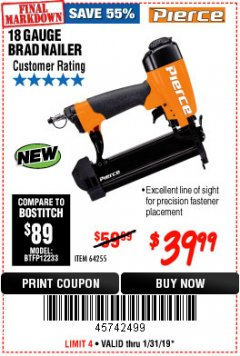 Harbor Freight Coupon PIERCE 18 GAUGE BRAD NAILER Lot No. 64255 Expired: 1/31/19 - $39.99