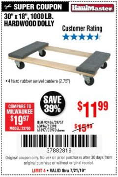 "Harbor Freight Coupon 30"" X 18"" 1000LB. MOVERS DOLLY Lot No. 92486/39757/60496/62398/61897/38970 Valid: 7/16/19 7/21/19 - $11.99"