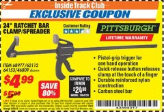 "Harbor Freight ITC Coupon 24"" RATCHET BAR CLAMP/SPREADER Lot No. 68977/62112/64153/46809 Dates Valid: 12/31/69 - 6/30/18 - $4.99"
