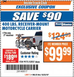Harbor Freight Coupon 400 LB. RECEIVER-MOUNT MOTORCYCLE CARRIER Lot No. 99721/62837 EXPIRES: 10/23/18 - $99.99