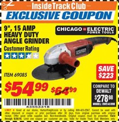 "Harbor Freight ITC Coupon 9"", 15 AMP HEAVY DUTY ANGLE GRINDER Lot No. 69085 Dates Valid: 12/31/69 - 6/30/18 - $54.99"