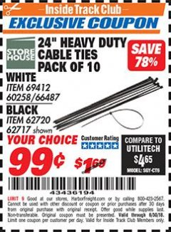 "Harbor Freight ITC Coupon 24 "" HEAVY DUTY CABLE TIES PACK OF 10 Lot No. White Item 69412/60258/66487  Black Item 62720 Dates Valid: 12/31/69 - 6/30/18 - $0.99"