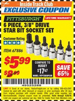 "Harbor Freight ITC Coupon PISTTSBURGH 6 PIECE, 3/8 "" DRIVE STAR BIT SOCKET SET Lot No. 67886 Expired: 6/30/18 - $5.99"