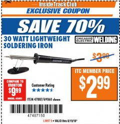Harbor Freight ITC Coupon 30 WATT LIGHTWEIGHT SOLDERING IRON Lot No. 47887/69060 Dates Valid: 12/31/69 - 6/19/18 - $2.99