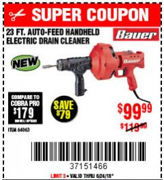 Harbor Freight Coupon BAUER 23 FT AUTO FEED HANDHELD ELECTRIC DRAIN CLEANER Lot No. 64063 EXPIRES: 6/24/18 - $99.99