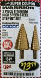 Harbor Freight Coupon 2 PIECE TITANIUM NITRIDE COATED HIGH SPEED STEEL STEP DRILL BITS Lot No. 96275/69088/60378 Expired: 2/28/18 - $13.99