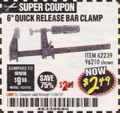 "Harbor Freight Coupon 6"" QUICK RELEASE BAR CLAMP Lot No. 62239/96210 Expired: 11/30/18 - $2.49"
