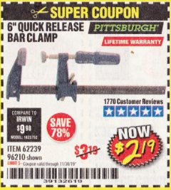 "Harbor Freight Coupon 6"" QUICK RELEASE BAR CLAMP Lot No. 62239/96210 Expired: 11/30/19 - $2.19"
