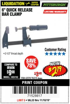 "Harbor Freight Coupon 6"" QUICK RELEASE BAR CLAMP Lot No. 62239/96210 Expired: 11/10/19 - $2.19"