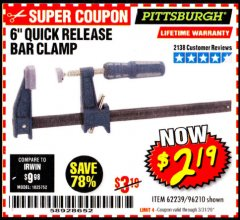 "Harbor Freight Coupon 6"" QUICK RELEASE BAR CLAMP Lot No. 62239/96210 Expired: 3/31/20 - $2.19"