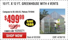 Harbor Freight Coupon 10 FT. X 12 FT. ALUMINUM GREENHOUSE WITH 4 VENTS Lot No. 69893/93358/63353 Expired: 4/30/19 - $499.99