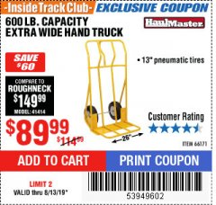 Harbor Freight ITC Coupon 600 LB CAPACITY EXTRA WIDE HAND TRUCK Lot No. 66171 Expired: 8/13/19 - $89.99