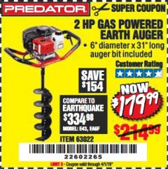 "Harbor Freight Coupon 2 HP GAS POWERED EARTH AUGER WITH 6"" BIT Lot No. 63022 Valid Thru: 4/1/19 - $179.99"