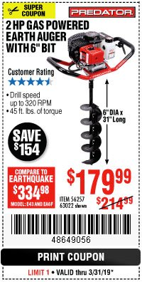 "Harbor Freight Coupon PREDATOR 2 HP GAS POWERED EARTH AUGER WITH 6"" BIT Lot No. 63022/56257 Expired: 3/31/19 - $179.99"