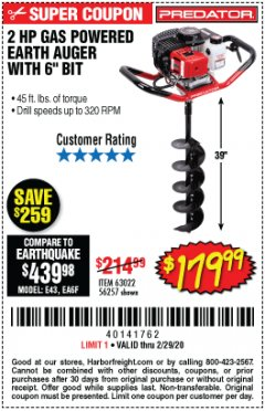 "Harbor Freight Coupon PREDATOR 2 HP GAS POWERED EARTH AUGER WITH 6"" BIT Lot No. 63022/56257 Expired: 2/29/20 - $179.99"
