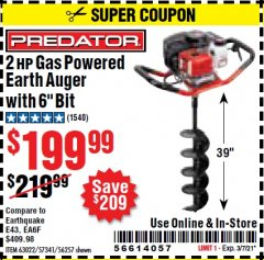 "Harbor Freight Coupon PREDATOR 2 HP GAS POWERED EARTH AUGER WITH 6"" BIT Lot No. 63022/56257 Expired: 2/25/21 - $199.99"