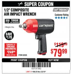 "Harbor Freight Coupon 1/2"" HEAVY DUTY COMPOSITE PRO AIR IMPACT WRENCH Lot No. 62835 Expired: 2/3/19 - $79.99"