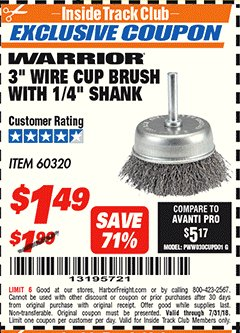 "Harbor Freight ITC Coupon WARRIOR 3"" WIRE CUP BRUSH WITH 1/4"" SHANK Lot No. 60320 Expired: 7/31/18 - $1.49"