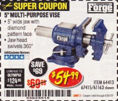 "Harbor Freight Coupon 5"" MULTI-PURPOSE VISE Lot No. 67415/61163/64413 Expired: 6/30/19 - $54.99"