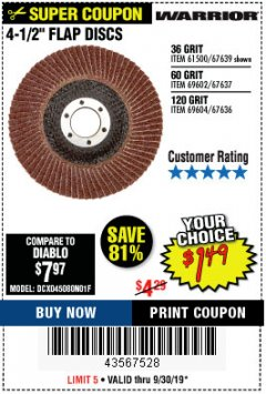 Harbor Freight Coupon 4-1/2'' FLAP DISC Lot No. 67639/61500/69602/6904 Expired: 9/30/19 - $1.49