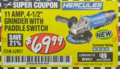 "Harbor Freight Coupon HERCULES HE61P 11AMP, 4-1/2"" GRINDER WITH PADDLE SWITCH Lot No. 62801 EXPIRES: 10/31/18 - $69.99"