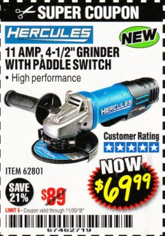 "Harbor Freight Coupon HERCULES HE61P 11AMP, 4-1/2"" GRINDER WITH PADDLE SWITCH Lot No. 62801 Expired: 11/30/18 - $69.99"