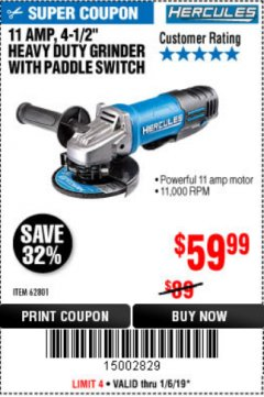 "Harbor Freight Coupon HERCULES HE61P 11AMP, 4-1/2"" GRINDER WITH PADDLE SWITCH Lot No. 62801 Expired: 1/6/19 - $59.99"