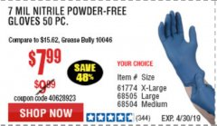 Harbor Freight Coupon 7 MIL HEAVY DUTY POWDER-FREE NITRILE GLOVES PACK OF 50 Lot No. 68504/61775/61773/68506/61774/68505 Expired: 4/30/19 - $7.99