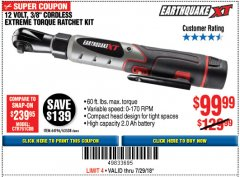 "Harbor Freight Coupon 12 VOLT, 3/8"" CORDLESS EXTREME TORQUE RATCHET KIT Lot No. 63538/64196 Expired: 7/29/18 - $99.99"