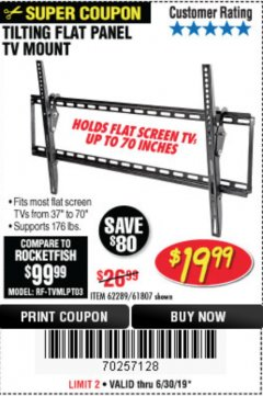 Harbor Freight Coupon LARGE TILT MOUNT FLAT PANEL TV BRACKET Lot No. 61807/62289/67781 Expired: 6/30/19 - $19.99