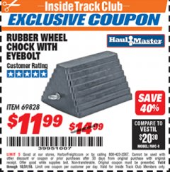 Harbor Freight ITC Coupon RUBBER WHEEL CHOCK WITH EYEBOLT Lot No. 69828 Dates Valid: 12/31/69 - 10/31/18 - $11.99
