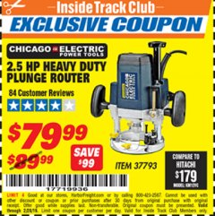 Harbor Freight ITC Coupon CHICAGO ELECTRIC 2.5 HP HEAVY DUTY PLUNGE ROUTER Lot No. 37793 Dates Valid: 12/31/69 - 2/28/19 - $79.99