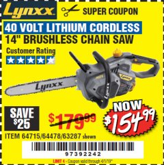 "Harbor Freight Coupon LYNXX 40 V LITHIUM CORDLESS 14"" BRUSHLESS CHAIN SAW Lot No. 64715/64478/63287 Valid Thru: 4/1/19 - $154.99"