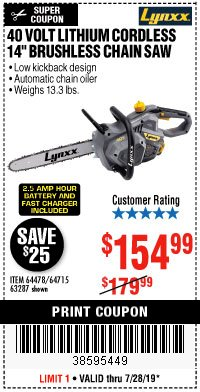 "Harbor Freight Coupon LYNXX 40 V LITHIUM CORDLESS 14"" BRUSHLESS CHAIN SAW Lot No. 64715/64478/63287 Valid: 7/16/19 7/28/19 - $154"