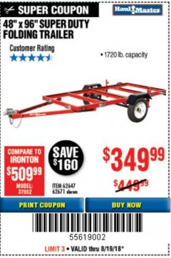 "Harbor Freight Coupon 48"" X 96"" SUPER DUTY FOLDING TRAILER Lot No. 62647/62671 Expired: 8/19/18 - $349.99"
