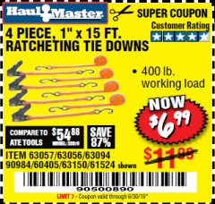 "Harbor Freight Coupon 4 PIECE 1"" X 15 FT. RATCHETING TIE DOWNS Lot No. 90984/60405/61524/62322/63056/63057/63150 Valid Thru: 6/30/19 - $6.99"
