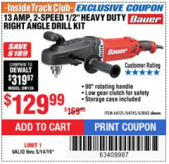 "Harbor Freight ITC Coupon 13 AMP, 2-SPEED 1/2"" HEAVY DUTY RIGHT ANGLE DRILL KIT Lot No. 64121/64745/63062 Expired: 5/14/19 - $129.99"