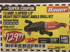 "Harbor Freight Coupon 13 AMP, 2-SPEED 1/2"" HEAVY DUTY RIGHT ANGLE DRILL KIT Lot No. 64121/64745/63062 Valid Thru: 5/31/19 - $129.99"