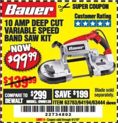 Harbor Freight Coupon BAUER 10 AMP DEEP CUT VARIABLE SPEED BAND SAW KIT Lot No. 63763/64194/63444 Expired: 4/1/19 - $99.99