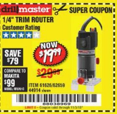 "Harbor Freight Coupon 1/4"" TRIM ROUTER Lot No. 61626/62659/44914 Expired: 11/3/18 - $19.99"
