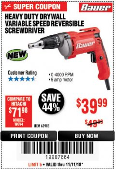 Harbor Freight Coupon HEAVY DUTY DRYWALL VARIABLE SPEED REVERSIBLE SCREWDRIVER Lot No. 63988 Expired: 11/11/18 - $39.99